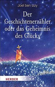 Titelbild von Der Geschichtenerzähler oder das Geheimnis des Glücks